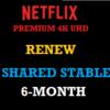 netflix-premium-shared-stable-renew-six-month