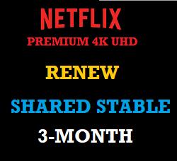 netflix-premium-shared-stable-renew-three-month